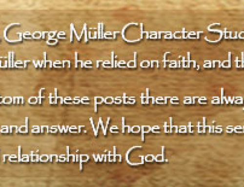 Guided By Prayer, Not Circumstances: George Müller Character Study